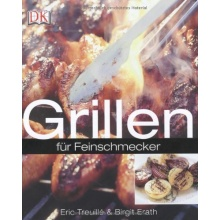 Grillen f�r Feinschmecker,Grillbuch,Dorling Kindersley Bild 1
