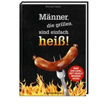 Männer, die grillen, sind einfach heiß!Grillbuch Bild 1
